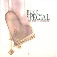 Duke Special I Never Thought This Day Would Come
