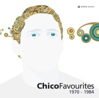 Chico Buarque Favourites: 1970 - 1984