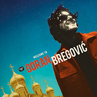 Goran Bregovic Welcome to Bregovic (Vinyl)