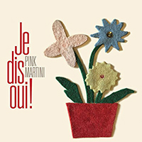 Pink Martini Je Dis Oui  - (Orders for UK & Ireland Only)