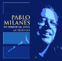 Pablo Milanes The Definitive Collection - 60 Years On